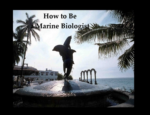 Product picture Marine Biology as a Career -How to Become a Marine Biologis