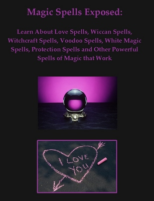 Product picture Magic Spells Exposed: Love Spells, Wiccan Spells & Much More